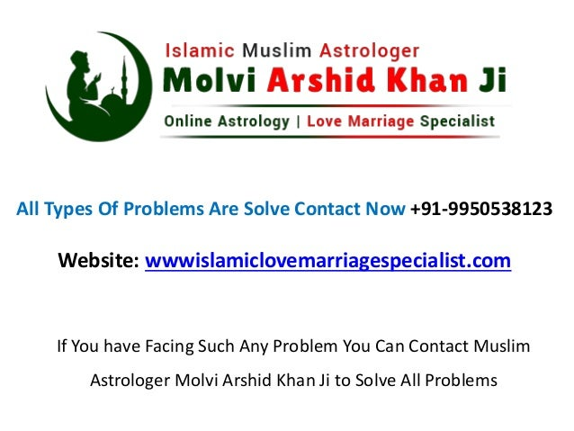 All Types Of Problems Are Solve Contact Now +91-9950538123 Website: wwwislamiclovemarriagespecialist.com If You have Facin...