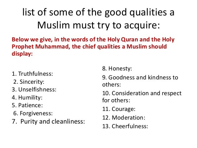 "qualities of true muslim The characteristics of a believer the holy prophet muhammad (s) describes the  believer in his sermon: ""blessed is he who earns his living through lawful ways."