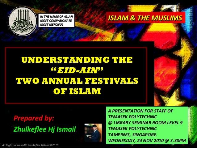 "UNDERSTANDING THEUNDERSTANDING THE """"EID-AINEID-AIN"""" TWO ANNUAL FESTIVALSTWO ANNUAL FESTIVALS OF ISLAMOF ISLAM Prepared b..."