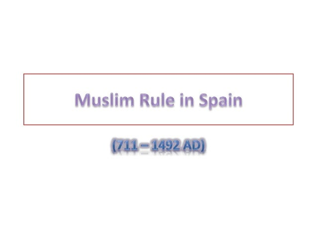 • I'll will present the happenings in Spain from 711-1492 while Arabs were in the Iberian Peninsula plus their links with ...