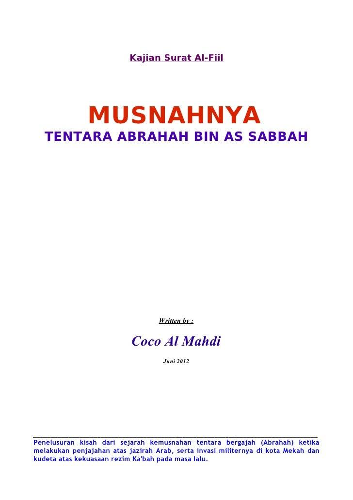 Kajian Surat Al-Fiil               MUSNAHNYA   TENTARA ABRAHAH BIN AS SABBAH                                   Written by ...