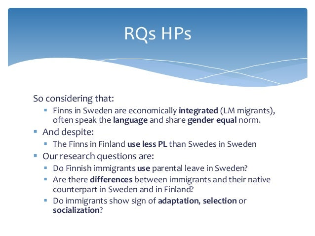 So considering that:  Finns in Sweden are economically integrated (LM migrants), often speak the language and share gende...
