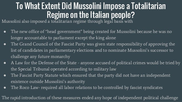to what extent did mussolini erode Benito mussolini was an italian political leader who became the fascist dictator of  italy from 1925 to 1945 originally a revolutionary socialist, he forged the.