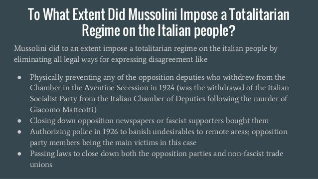 to what extent was mussolini an He made his country richer when the nazis took over germany in 1933 germany was a pretty poor place so was italy, although italy had a slightly higher gdp when wwii started as german troops rolled into poland germany had quadruple italy's gdp hitler knew how to choose more effective officers than mussolini.
