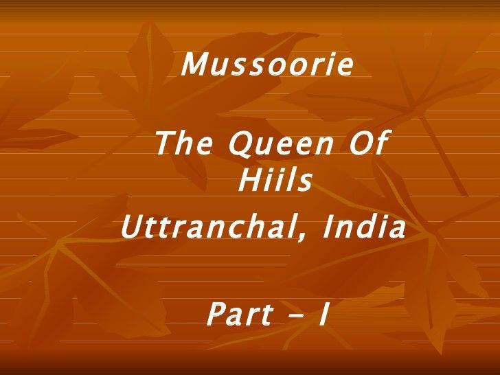 Mussoorie The Queen Of  Hiils Uttranchal, India Part - I