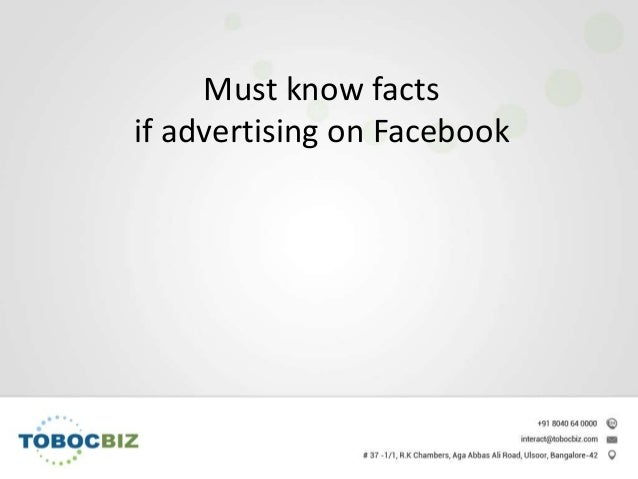 Must know facts if advertising on Facebook