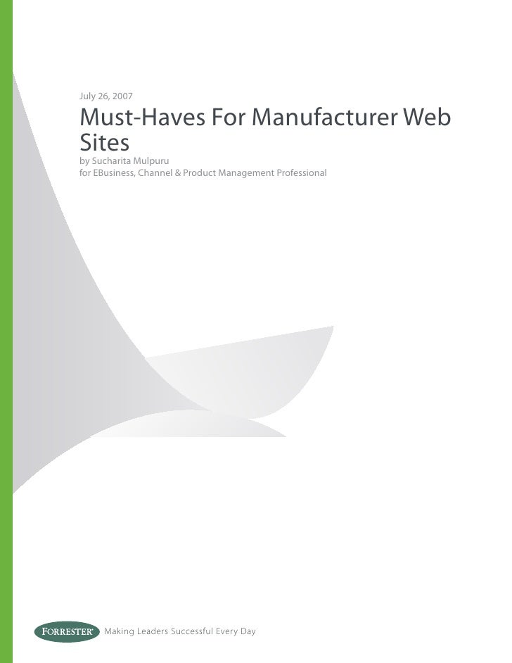 July 26, 2007  Must-Haves For Manufacturer Web Sites by Sucharita Mulpuru for EBusiness, Channel & Product Management Prof...
