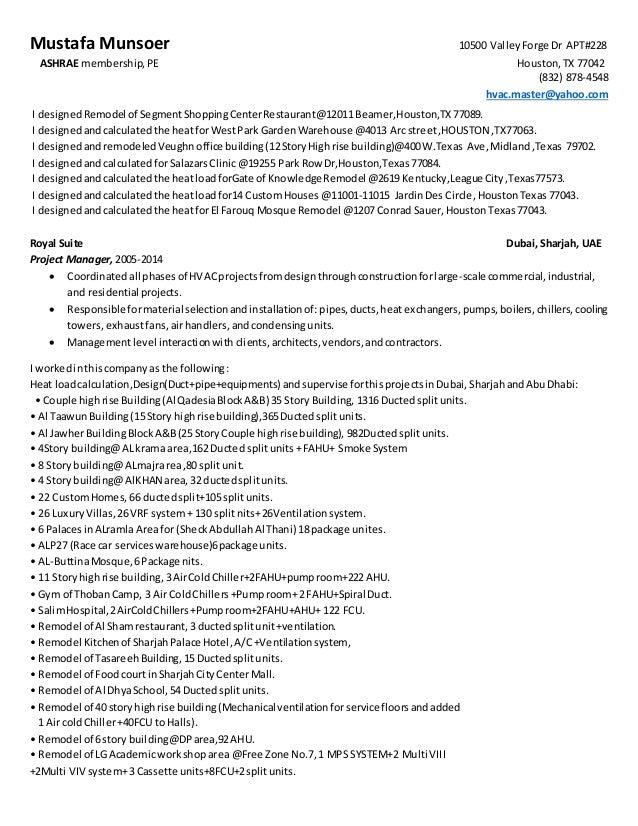 Mustafa Munsoer 10500 ValleyForge Dr APT#228 ASHRAE membership,PE Houston,TX 77042 (832) 878-4548 hvac.master@yahoo.com I ...