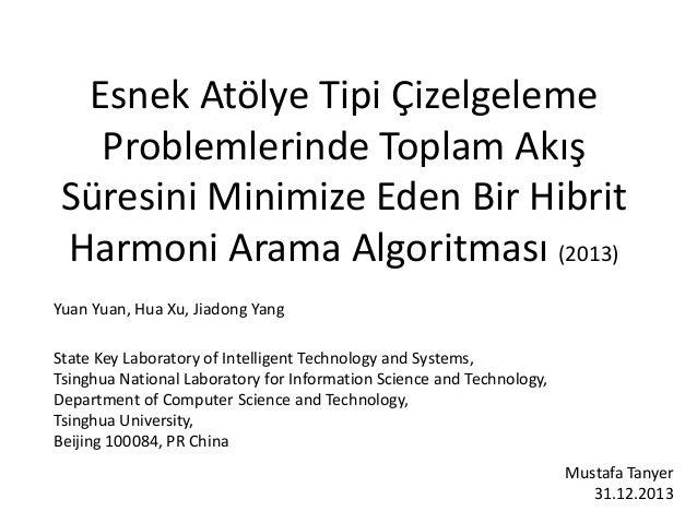 Esnek Atölye Tipi Çizelgeleme Problemlerinde Toplam Akış Süresini Minimize Eden Bir Hibrit Harmoni Arama Algoritması (2013...