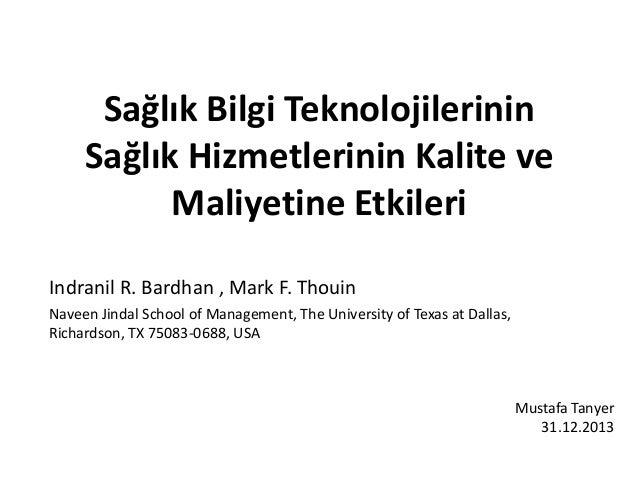 Sağlık Bilgi Teknolojilerinin Sağlık Hizmetlerinin Kalite ve Maliyetine Etkileri Indranil R. Bardhan , Mark F. Thouin Nave...