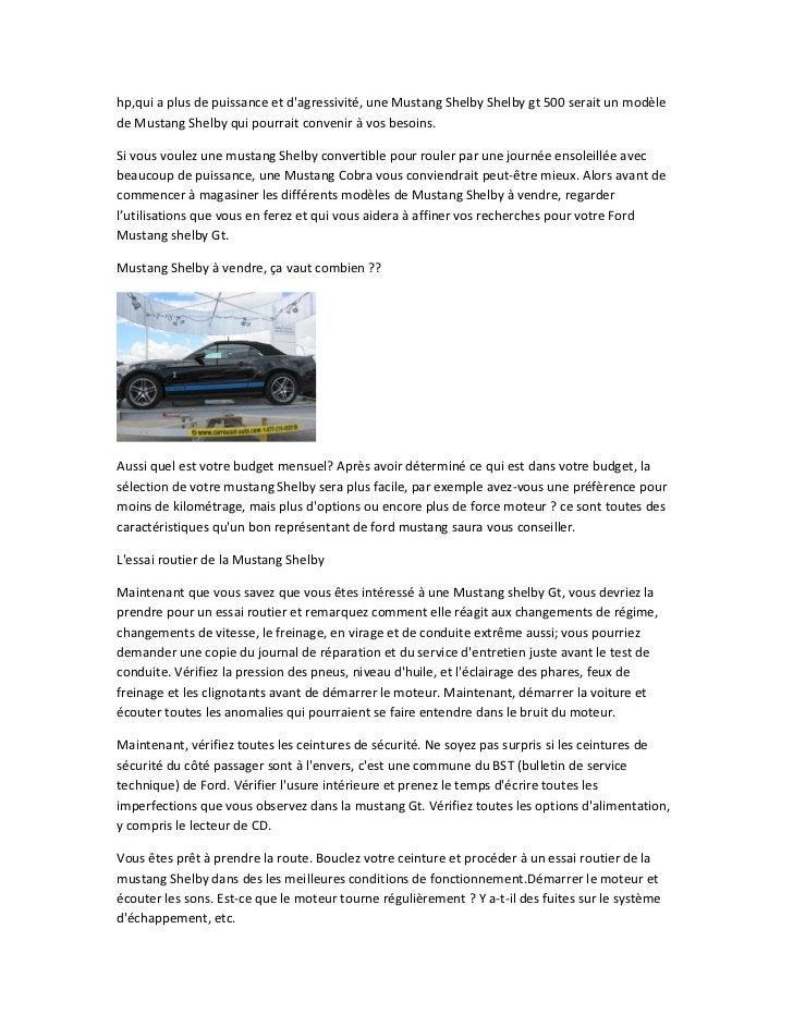 hp,qui a plus de puissance et dagressivité, une Mustang Shelby Shelby gt 500 serait un modèlede Mustang Shelby qui pourrai...