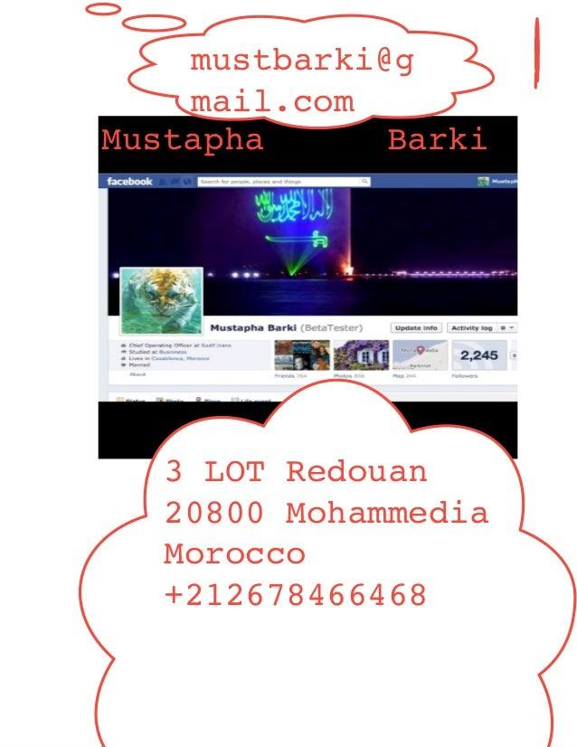 Mustapha Barkimustbarki@gmail.com3 LOT Redouan20800 MohammediaMorocco+212678466468
