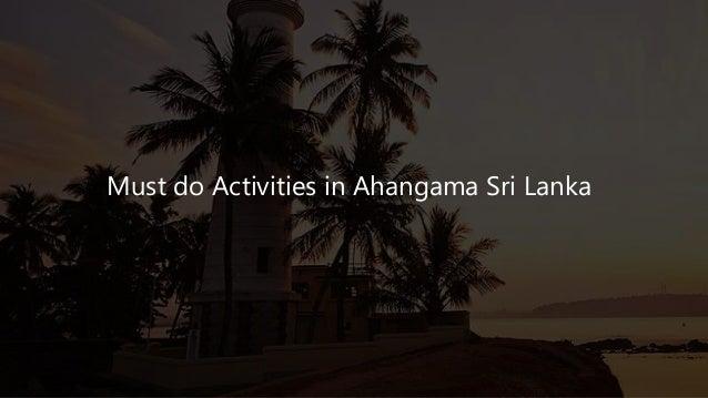 Must do Activities in Ahangama Sri Lanka