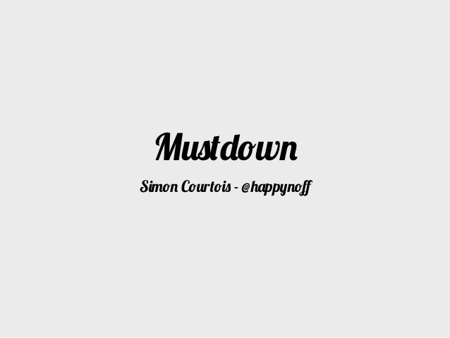 MustdownSimon Courtois - @happynoff