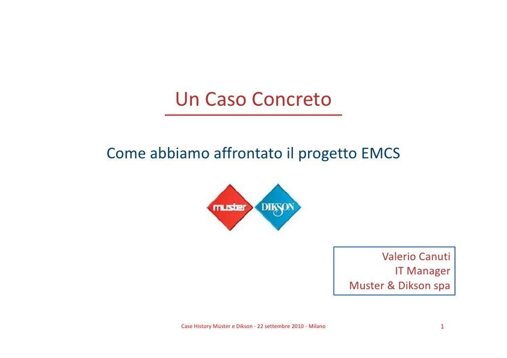 Un Caso Concreto  Come abbiamo affrontato il progetto EMCS                                                                ...
