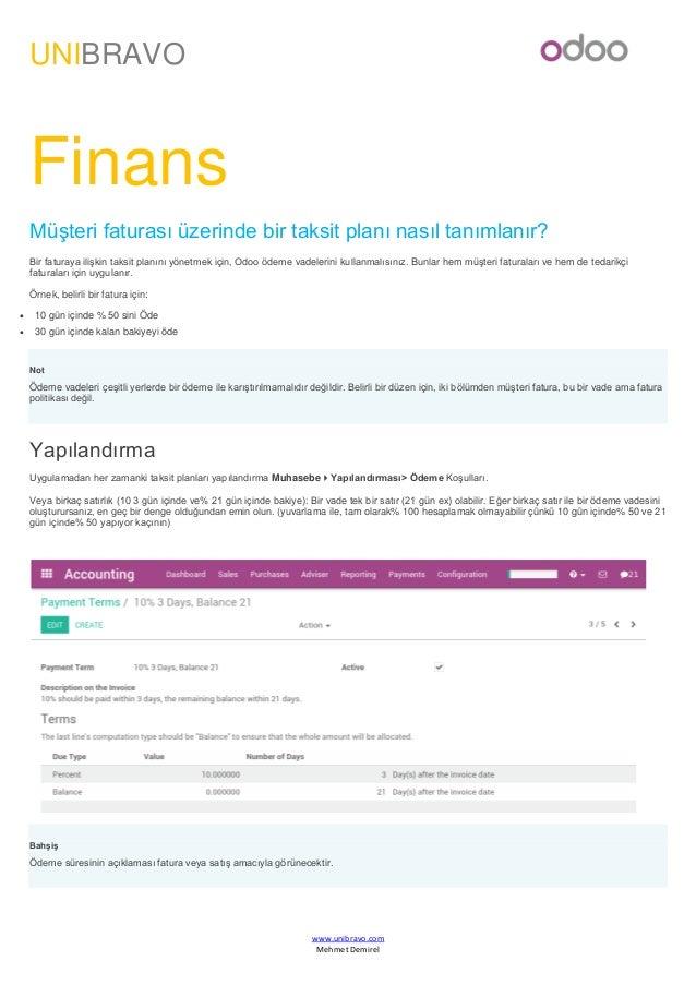 UNIBRAVO www.unibravo.com Mehmet Demirel Finans Müşteri faturası üzerinde bir taksit planı nasıl tanımlanır? Bir faturaya ...