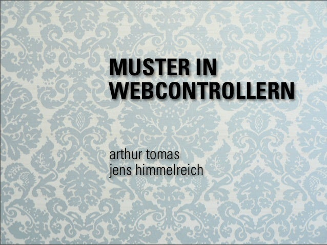 MUSTER IN WEBCONTROLLERN arthur tomas jens himmelreich