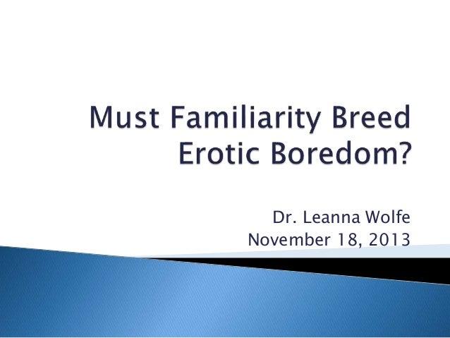 Dr. Leanna Wolfe November 18, 2013