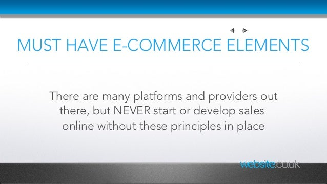 MUST HAVE E-COMMERCE ELEMENTS There are many platforms and providers out there, but NEVER start or develop sales online wi...