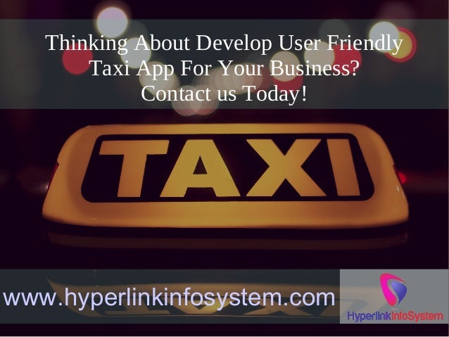 Must Have Features Of Taxi App Like Uber Hyperlink Infosystem
