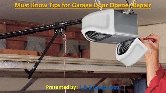 . Must Know Tips for Garage Door Opener Repair