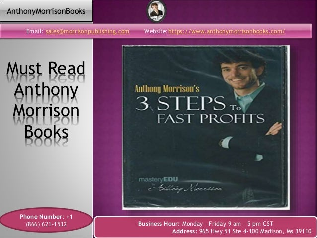 Must Read Anthony Morrison Books Email: sales@morrisonpublishing.com Website:https://www.anthonymorrisonbooks.com/ Phone N...
