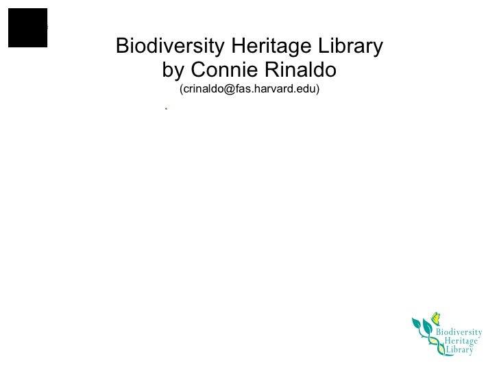 Biodiversity Heritage Library by Connie Rinaldo (crinaldo@fas.harvard.edu)