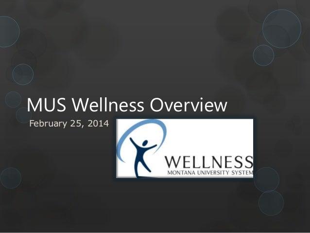 MUS Wellness Overview February 25, 2014