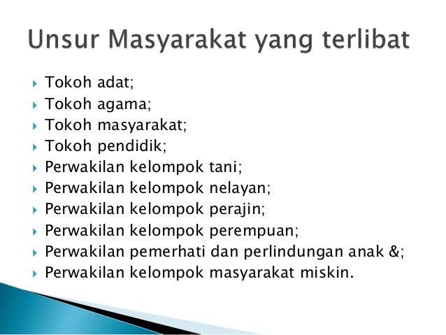  Tokoh adat;  Tokoh agama;  Tokoh masyarakat;  Tokoh pendidik;  Perwakilan kelompok tani;  Perwakilan kelompok nelay...