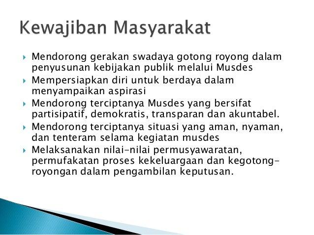  Mendorong gerakan swadaya gotong royong dalam penyusunan kebijakan publik melalui Musdes  Mempersiapkan diri untuk berd...