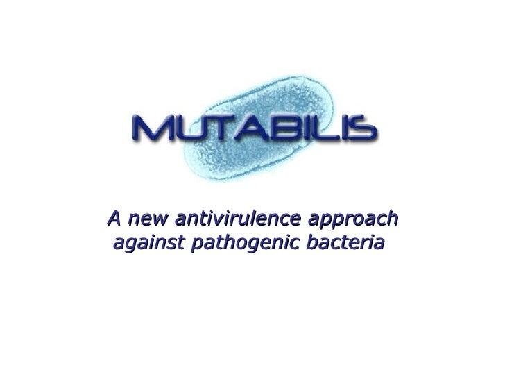 A new antivirulence approach  against pathogenic bacteria