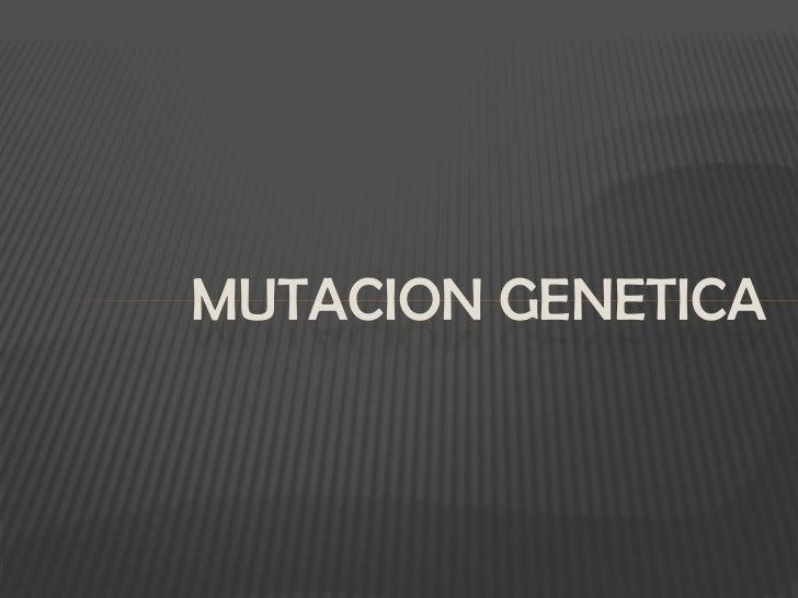 MUTACION GENETICA