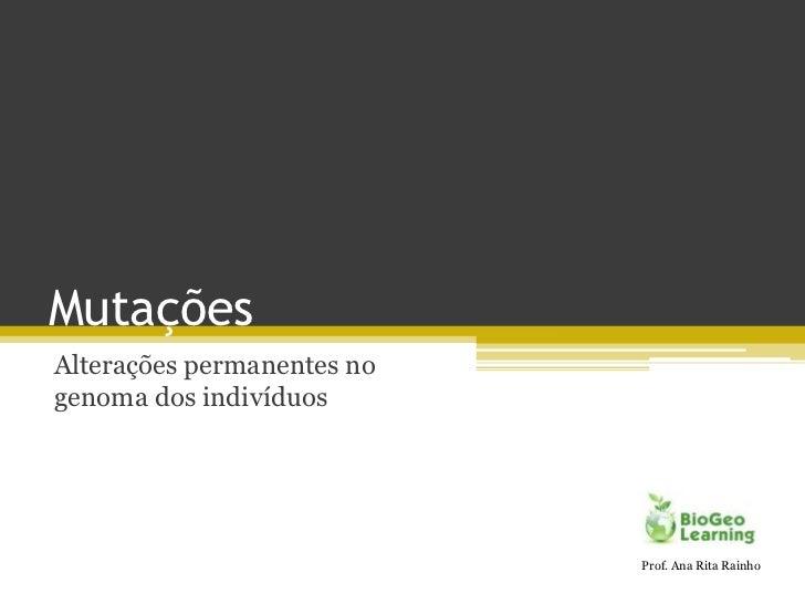 Mutações<br />Alterações permanentes no genoma dos indivíduos<br />