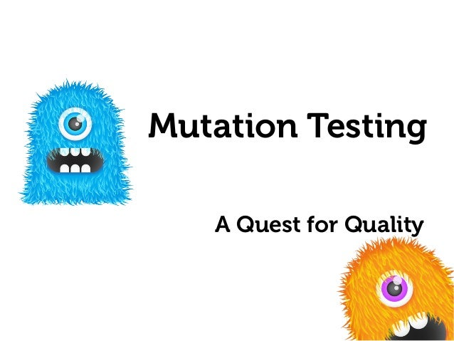 Mutation Testing A Quest for Quality