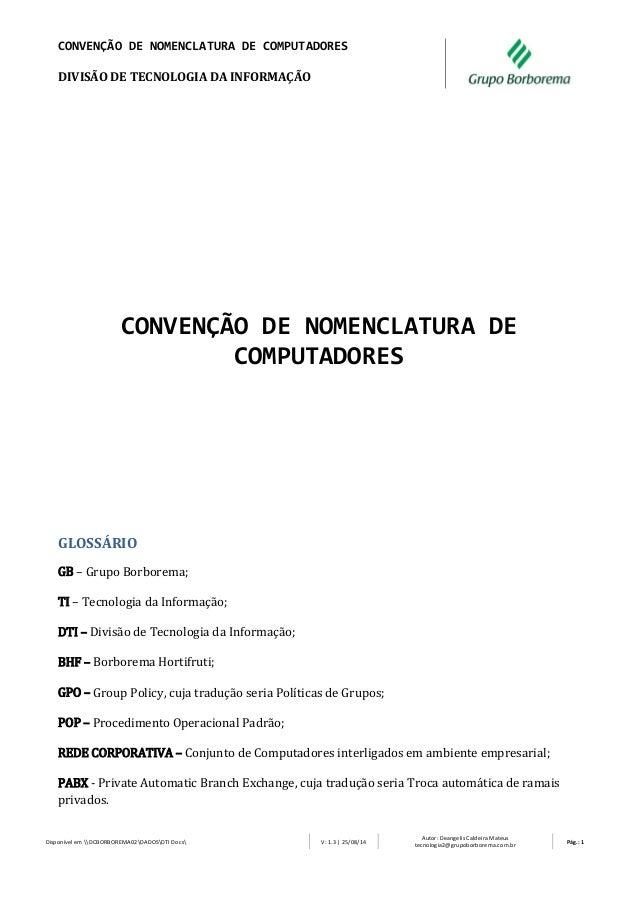 CONVENÇÃO DE NOMENCLATURA DE COMPUTADORES  DIVISÃO DE TECNOLOGIA DA INFORMAÇÃO  Disponível em DCBORBOREMA02DADOSDTI Docs V...