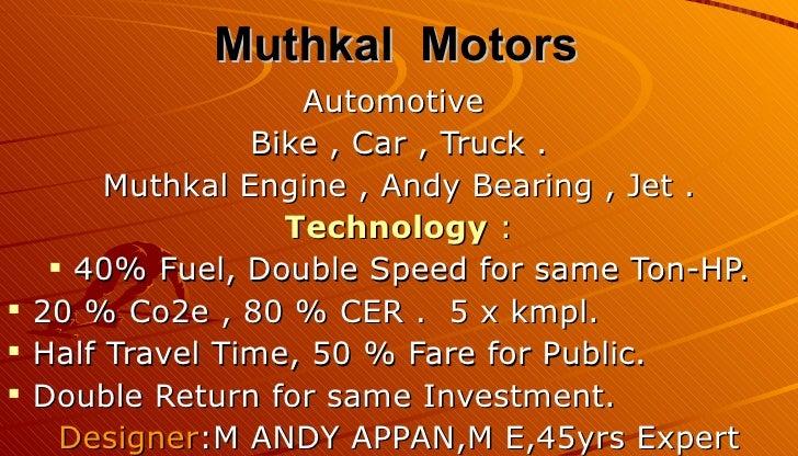 Muthkal Motors                   Automotive                Bike , Car , Truck .       Muthkal Engine , Andy Bearing , Jet ...