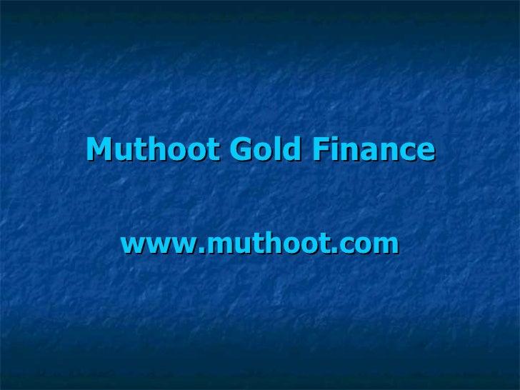 Muthoot  Gold Finance www.muthoot.com