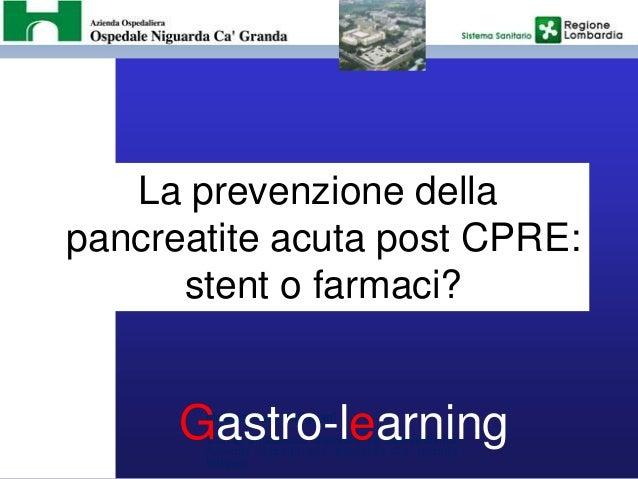 Massimiliano Mutignani S.C. di Endoscopia Digestiva ed interventistica Azienda Ospedaliera Niguarda Ca Granda Milano La pr...
