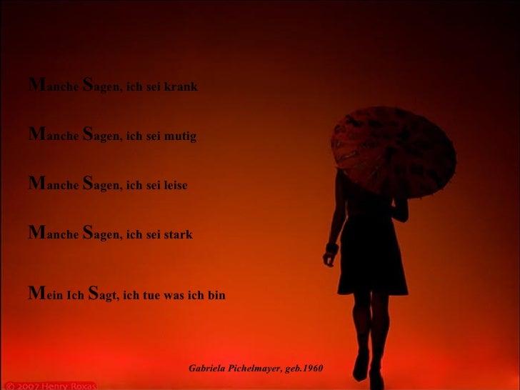 Gabriela Pichelmayer, geb.1960 M anche  S agen, ich sei leise M anche  S agen, ich sei stark M ein Ich  S agt, ich tue was...