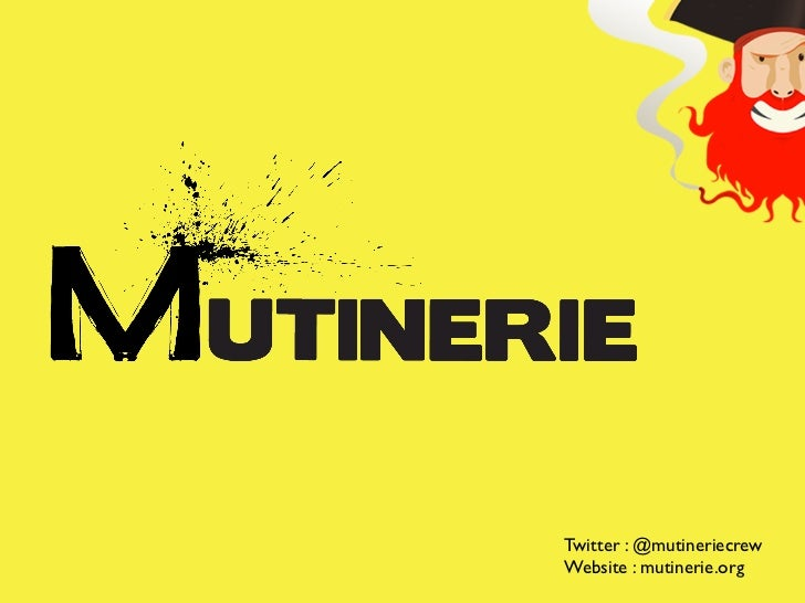 Twitter : @mutineriecrewWebsite : mutinerie.org