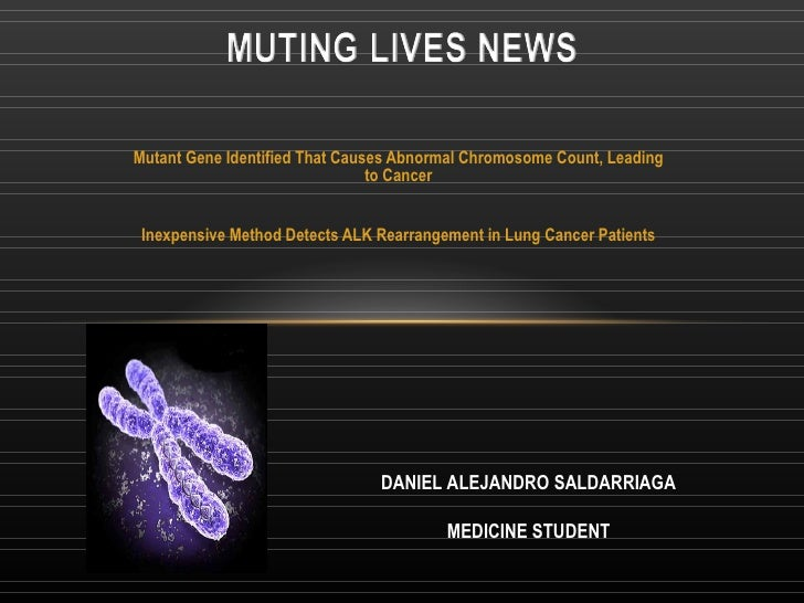 Mutant Gene Identified That Causes Abnormal Chromosome Count, Leading to Cancer  Inexpensive Method Detects ALK Rearrange...