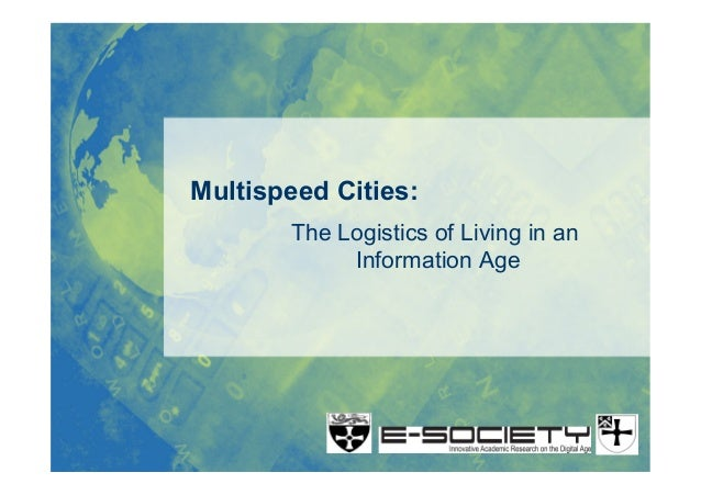 Multispeed Cities: The Logistics of Living in an Information Age