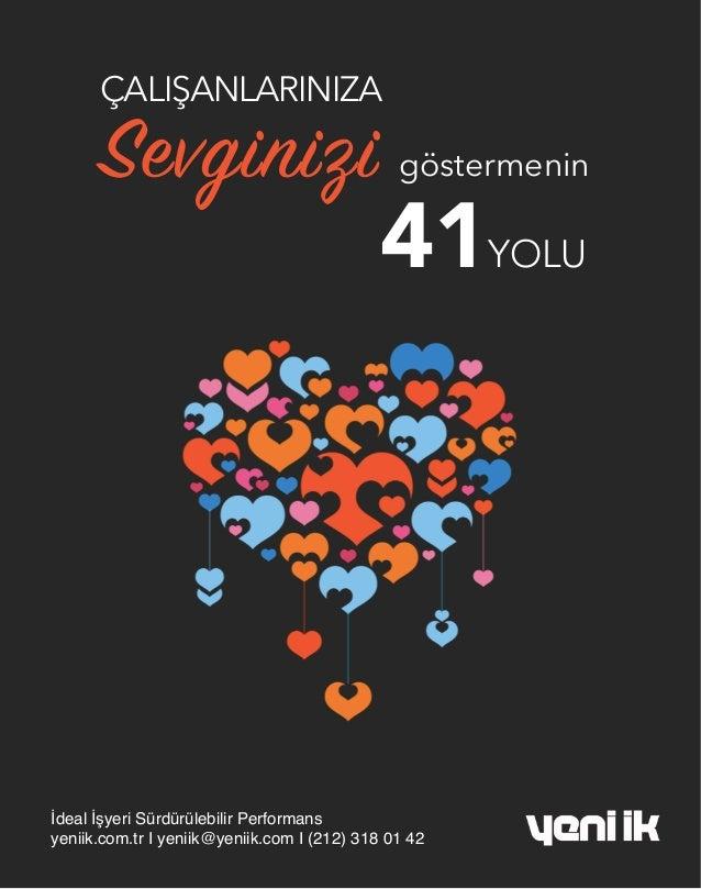 ÇALIŞANLARINIZA Sevginizi göstermenin 41YOLU İdeal İşyeri Sürdürülebilir Performans yeniik.com.tr I yeniik@yeniik.com I (2...