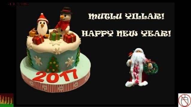 MUTLU YILLAR, HAPPY NEW YEAR  2017