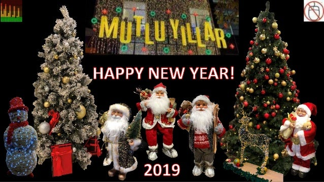 MUTLU YILLAR, HAPPY NEW YEAR 2019