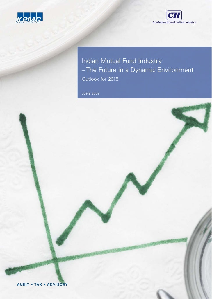 Indian Mutual Fund Industry– The Future in a Dynamic EnvironmentOutlook for 2015JUNE 20 09
