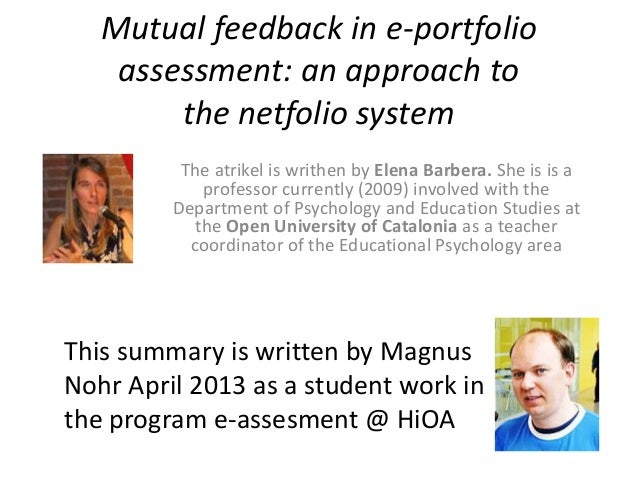 Mutual feedback in e-portfolio    assessment: an approach to        the netfolio system          The atrikel is writhen by...