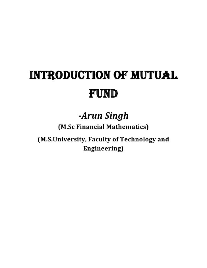 Introduction of Mutual                 Fund             -Arun Singh       (M.Sc Financial Mathematics) (M.S.University, Fa...