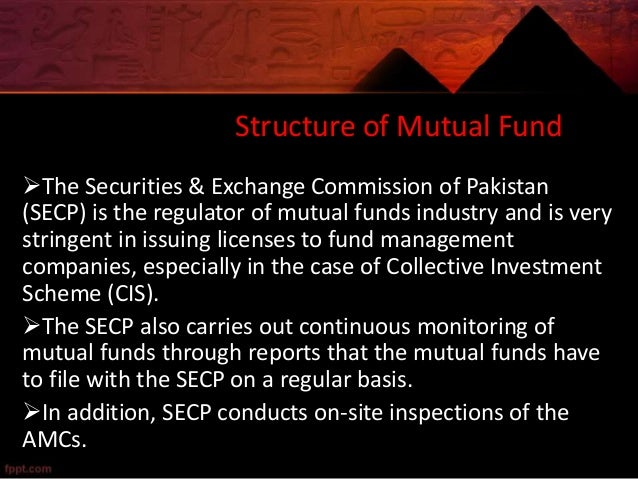 mutual funds industry of pakistan Currently securities and exchange commission of pakistan (secp) is a  regulator of mutual funds market in pakistan and all the fund manager.