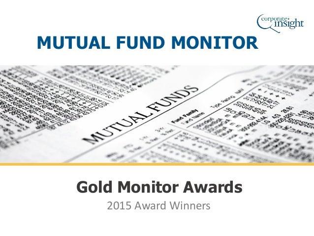 2015 Award Winners Gold Monitor Awards MUTUAL FUND MONITOR